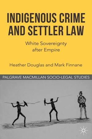 Indigenous Crime and Settler Law