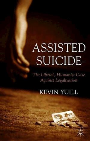 The Liberal Humanist Case Against Legalization Assisted Suicide