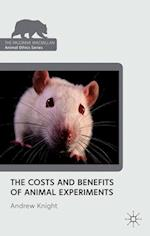 The Costs and Benefits of Animal Experiments af Andrew Knight