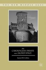 Carolingian Debate over Sacred Space (New Middle Ages)