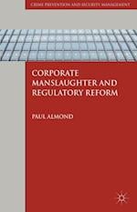 Corporate Manslaughter and Regulatory Reform (Crime Prevention and Security Management)