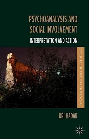 Psychoanalysis and Social Involvement: Interpretation and Action