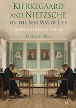 Kierkegaard and Nietzsche on the Best Way of Life