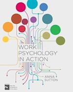 Work Psychology in Action af Anna Sutton