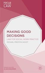 Making Good Decisions (Focus on Social Work Law)