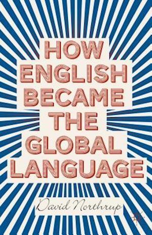 How English Became the Global Language