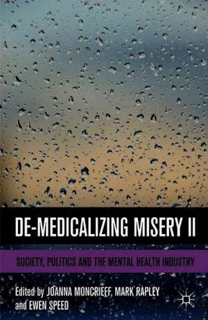 DeMedicalizing Misery II: Society, Politics and the Mental Health Industry