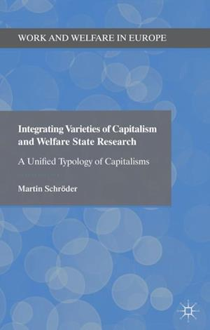 Integrating Varieties of Capitalism and Welfare State Research