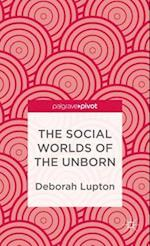 The Social Worlds of the Unborn
