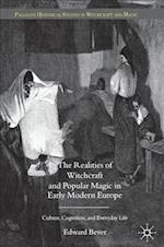 The Realities of Witchcraft and Popular Magic in Early Modern Europe (Palgrave Historical Studies in Witchcraft and Magic)