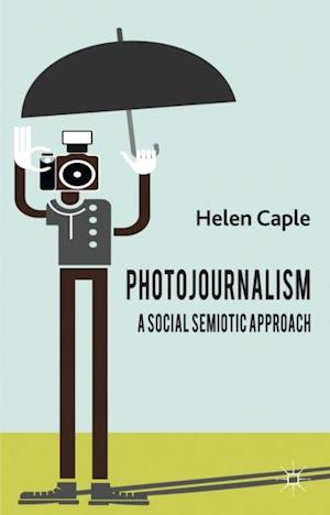 Photojournalism: A Social Semiotic Approach