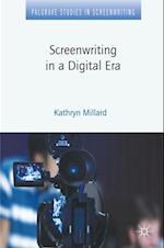 Screenwriting in a Digital Era (Palgrave Studies in Screenwriting)