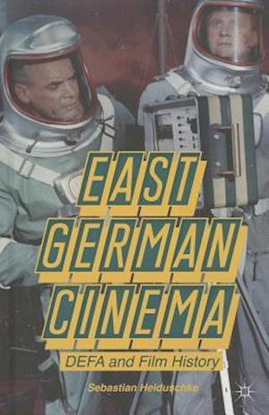 East German Cinema: DEFA and Film History