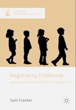 Negotiating Childhoods : Applying a Moral Filter to Children's Everyday Lives
