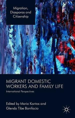 Migrant Domestic Workers and Family Life: International Perspectives