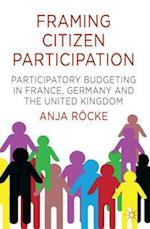 Framing Citizen Participation af Anja Rocke