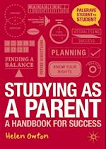Studying as a Parent (Palgrave Student to Student)
