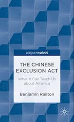 The Chinese Exclusion ACT: What It Can Teach Us about America