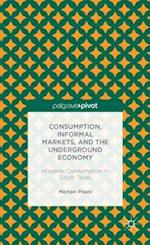 Consumption, Informal Markets, and the Underground Economy af Michael J. Pisani