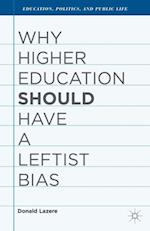Why Higher Education Should Have a Leftist Bias (Education, Politics and Public Life)