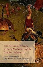 The Return of Theory in Early Modern English Studies, Volume II