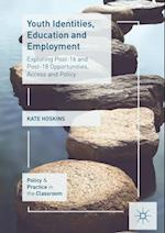 Youth Identities, Education and Employment (Policy and Practice in the Classroom)