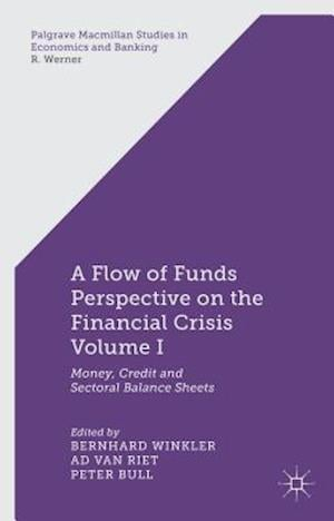A Flow of Funds Perspective on the Financial Crisis, Volume 1: Money, Credit and Sectoral Balance Sheets