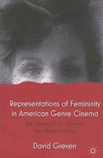 Representations of Femininity in American Genre Cinema af David Greven