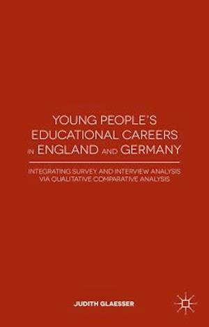 Young People's Educational Careers in England and Germany: Integrating Survey and Interview Analysis via Qualitative Comparative Analysis