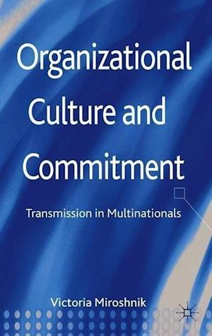 Organizational Culture and Commitment: Transmission in Multinationals