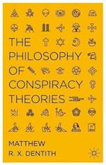 The Philosophy of Conspiracy Theories
