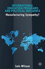 International Education Programs and Political Influence: Manufacturing Sympathy?