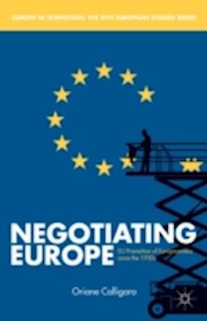 Negotiating Europe: EU Promotion of Europeanness Since the 1950s
