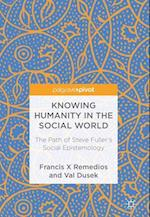 Knowing Humanity in the Social World : The Path of Steve Fuller's Social Epistemology