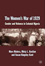 The Women's War of 1929 : Gender and Violence in Colonial Nigeria