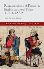 Representations of France in English Satirical Prints 1740-1832 (War, Culture and Society, 1750-1850)