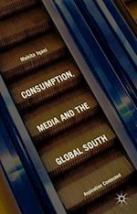 Consumption, Media and the Global South: Aspiration Contested