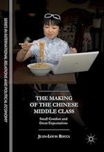 The Making of the Chinese Middle Class (The Sciences Po Series in International Relations and Political Economy)