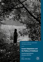 Screen Adaptations and the Politics of Childhood (Palgrave Studies in Adaptation and Visual Culture)