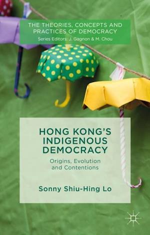 Hong Kong's Indigenous Democracy
