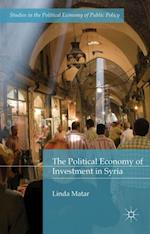 Political Economy of Investment in Syria (Studies in the Political Economy of Public Policy)