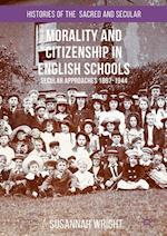 Morality and Citizenship in English Schools (Histories of the Sacred and Secular 1700 2000)