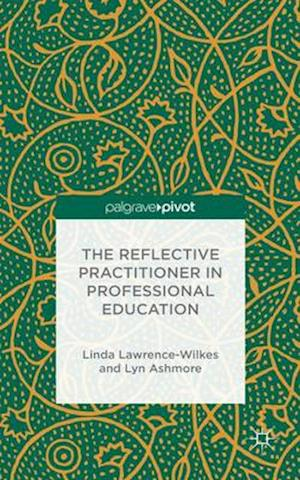 The Reflective Practitioner in Professional Education