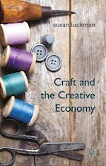 Craft and the Creative Economy af Susan Luckman
