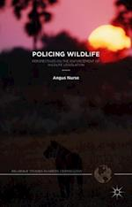 Policing Wildlife (Palgrave Studies in Green Criminology)