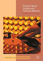 Popular Music Scenes and Cultural Memory (Pop Music Culture and Identity)