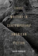 Ghost Writing in Contemporary American Fiction
