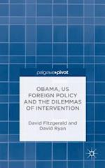Obama, Us Foreign Policy and the Dilemmas of Intervention af David Ryan, David Fitzgerald