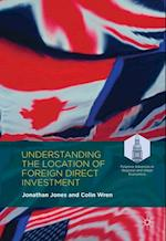 Understanding the Location of Foreign Direct Investment (Palgrave Advances in Regional and Urban Economics)