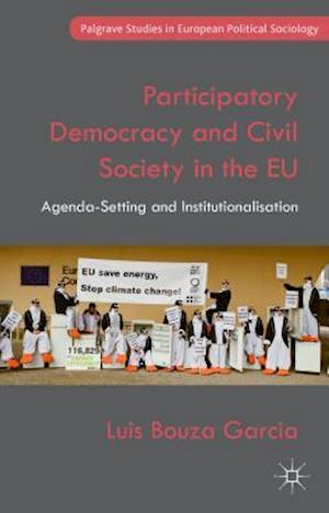 Participatory Democracy and Civil Society in the EU: Agenda-Setting and Institutionalisation